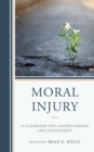 Image for Moral Injury: A Guidebook for Understanding and Engagement