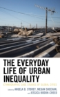 Image for The everyday life of urban inequality  : ethnographic case studies of global cities