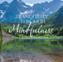 Image for Tranquility Through Mindfulness