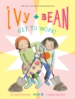 Image for Ivy and Bean get to work!