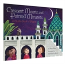 Image for Crescent moons and pointed minarets  : a Muslim book of shapes