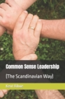 Image for Common Sense Leadership : (The Scandinavian Way)