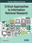 Image for Critical Approaches to Information Retrieval Research