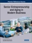 Image for Senior Entrepreneurship and Aging in Modern Business