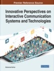 Image for Innovative Perspectives on Interactive Communication Systems and Technologies