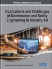 Image for Applications and Challenges of Maintenance and Safety Engineering in Industry 4.0