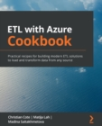 Image for ETL with Azure cookbook  : practical recipes for building modern ETL solutions to load and transform data from any source