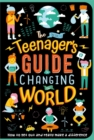 Image for The (nearly) teenager's guide to changing the world