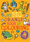 Image for My Big Orange Book of Colouring