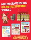 Image for Arts and Crafts for Kids (Cut and Paste Buildings - Volume 2) : This book has 20 full colour worksheets. This book comes with 6 downloadable kindergarten PDF workbooks.