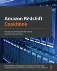 Image for Amazon Redshift cookbook  : recipes for building modern data warehousing solutions