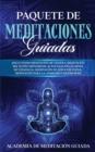 Image for Paquete de Meditaciones Guiadas : !Incluyendo Meditacion de Chakra, Meditacion del Sueno, Hipnosis de Autocuracion, Guiones de Vipassana, Meditacion de Atencion Plena, Meditacion Para la Ansiedad y Mu