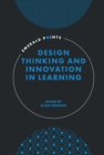 Image for Design thinking and innovation in learning