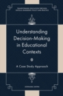 Image for Understanding decision-making in educational contexts  : a case study approach