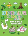 Image for Dinosaur Coloring Book : Giant Dino Coloring Book for Kids Ages 2-4 & Toddlers. A Dinosaur Activity Book Adventure for Boys & Girls. Over 100 Cute, Unique Coloring Pages