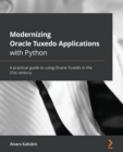 Image for Modernizing Oracle Tuxedo applications with Python  : a practical guide to using Oracle Tuxedo in the 21st century