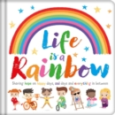 Image for Life is a Rainbow : Padded Board Book