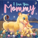 Image for I Love You, Mommy : Padded Board Book
