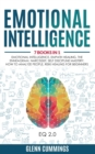 Image for Emotional Intelligence : 7 Books in 1 - Emotional Intelligence, Empath Healing, The Enneagram, Narcissist, Self Discipline Mastery, How to Analyze People, Reiki Healing For Beginners. (EQ 2.0)