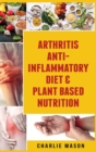 Image for Arthritis Anti Inflammatory Diet & Plant Based Nutrition