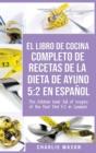 Image for El Libro de Cocina Completo de Recetas de la Dieta de Ayuno 5 : 2 En Espan~ol/ THE KITCHEN BOOK FULL OF RECIPES OF THE FAST DIET 5: 2 in Spanish