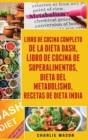 Image for Libro De Cocina Completo De La Dieta Dash, Libro De Cocina De Superalimentos, Dieta Del Metabolismo, Recetas De Dieta India