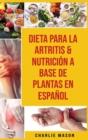 Image for Dieta Para La Artritis & Nutricion A Base De Plantas En Espanol