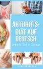Image for Arthritis-Diat Auf Deutsch/ Arthritis Diet In German : Entzundungshemmende Diat zur Linderung von Arthritis-Schmerzen