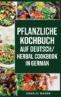 Image for pflanzliche Kochbuch Auf Deutsch/ Herbal Cookbook In German