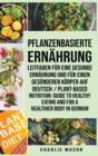 Image for Pflanzenbasierte Ernahrung : Leitfaden fur eine gesunde Ernahrung und Fur einen gesunderen Koerper Auf Deutsch/ Plant-based nutrition: Guide to healthy eating and For a healthier body In German