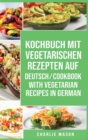 Image for Kochbuch Mit Vegetarischen Rezepten Auf Deutsch/ Cookbook With Vegetarian Recipes in German