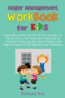 Image for Anger Management Workbook for Kids : Social skills activities for kids: 100 fun activities for Talking, Listener, and Understand. Coping Skills to Overcome Anxiety and Help About Emotions and Anger.