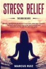 Image for Stress Relief : This book includes HEALING MEDITATION Mindfulness & Kundalini, REIKI AND CHAKRAS The best way to heal your body, love yourself and improve your life with this self-help guide