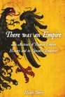 Image for There was an Empire : An Abstract of Roman Empire History and its Greatest Emperors