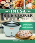 Image for Imusa Rice Cooker Cookbook : Easy & Flavorful Recipes for Smart People on A Budget