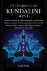 Image for El Despertar de Kundalini : La senda completa de sanacio´n energe´tica. Equilibre sus chakras y aumente su mente espiritual y zen a trave´s del budismo, chakra, empati´a, reiki par
