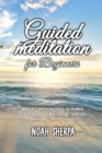 Image for Guided Meditation for Beginners : Mindfulness Meditations Scripts for Beginners: Relax your body and Mind, overcome depression, anxiety and let stress fly away