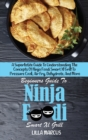 Image for Beginners Guide To Ninja Foodi Smart Xl Grill : A Superlative Guide To Understanding The Concepts Of Ninja Foodi Smart Xl Grill To Pressure Cook, Air Fry, Dehydrate, And More