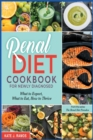 Image for Renal Diet Cookbook for Newly Diagnosed : What to Expect, What to Eat, How to Thrive