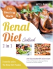 Image for The Healing Renal Diet Cookbook [2 in 1] : An Illustrated Collection of Tens of Recipes to Manage Kidney Disease and Avoid Dialysis