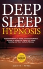 Image for Deep Sleep Hypnosis : Guided Meditation to Defeat Insomnia and Reduce Anxiety for a Peaceful Sleep: Fall Asleep Instantly and Wake Up Full of Energy + Positive Affirmations for Stressed Adults