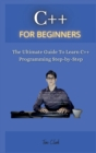 Image for C++ for Beginners : The Ultimate Guide To Learn C++ Programming Step-by-Step