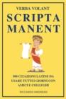Image for Verba Volant, Scripta Manent : 500 Citazioni Latine da Usare Tutti i Giorni con Amici e Colleghi