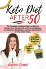 Image for Keto Diet After 50 : The Complete Ketogenic Diet For Men and Women Over 50. Burn Fat, and Prevent Diseases by Fixing Your Metabolism and Stay Healthy Even in Your Senior Years. Including a 30-Day Meal