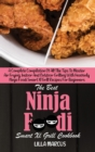 Image for The Best Ninja Foodi Smart Xl Grill Cookbook : A Complete Compilation Of All The Tips To Master Air Frying, Indoor And Outdoor Grilling With Heavenly Ninja Foodi Smart Xl Grill Recipes For Beginners