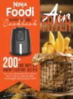 Image for Ninja Foodi Smart XL Grill Cookbook - Air Fryer : 200+ Easy, Tasty, And Healthy Everyday Recipes That You Can Effortlessly Air Fry With Your Kitchen Appliance For Beginners And Advanced Users