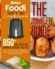 Image for Ninja Foodi Smart XL Grill Cookbook - The Complete Guide : 850+ Easy, Tasty, And Healthy Everyday Recipes That You Can Easily Prepare With Your Kitchen Appliance. For Beginners And Advanced Users