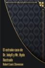 Image for El extrano caso de Dr. Jekyll y Mr. Hyde Ilustrado