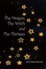 Image for The dragon, the witch and the thirteen