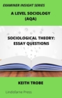 Image for Sociological Theory: Essay Questions